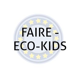 FAIRE - ECO-KIDS